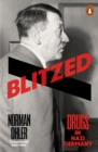 Image for Blitzed  : drugs in Nazi Germany