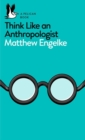 Image for Think like an anthropologist
