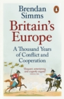 Image for Britain's Europe: a thousand years of conflict and cooperation