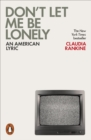 Image for Don't let me be lonely: an American lyric