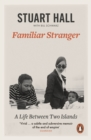 Image for Familiar stranger  : a life between two islands