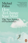 Image for How to change your mind  : the new science of psychedelics