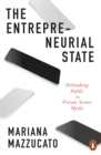 Image for The entrepreneurial state  : debunking public vs. private sector myths