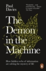 Image for The demon in the machine  : how hidden webs of information are solving the mystery of life