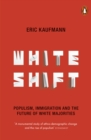 Image for Whiteshift  : populism, immigration and the future of white majorities