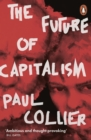 Image for The future of capitalism  : facing the new anxieties
