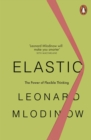 Image for Elastic  : flexible thinking in a constantly changing world