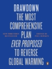 Image for Drawdown  : the most comprehensive plan ever proposed to reverse global warming