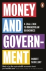 Image for Money and government  : a challenge to mainstream economics