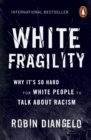 Image for White fragility  : why it's so hard for white people to talk about racism