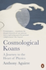 Image for Cosmological koans  : a journey to the heart of physical reality