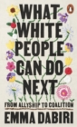 Image for What white people can do next  : from allyship to coalition