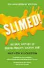 Image for Slimed! : An Oral History of Nickelodeon's Golden Age