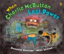 Image for When Charlie McButton Lost Power