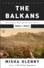 Image for The Balkans : Nationalism, War, and the Great Powers, 1804-2011