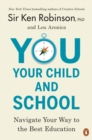 Image for You, Your Child, and School : Navigate Your Way to the Best Education