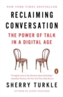 Image for Reclaiming conversation  : the power of talk in a digital age