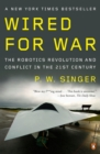 Image for (Wired for war)  : the robotics revolution and conflict in the twenty-first century