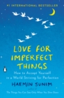 Image for Love for Imperfect Things : How to Accept Yourself in a World Striving for Perfection
