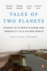Image for Tales of two planets  : stories of climate change and inequality in a divided world