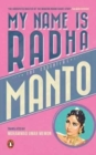 Image for My Name Is Radha: The Essential Manto