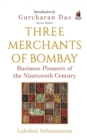 Image for Three Merchants of Bombay : Business Pioneers of the Nineteenth Century