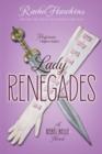 Image for Lady Renegades : A Rebel Belle Novel