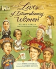 Image for Lives of Extraordinary Women : Rulers, Rebels (and What the Neighbors Thought)
