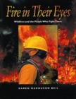Image for Fire in their eyes  : wildfires and the people who fight them