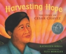 Image for Harvesting Hope : The Story of Cesar Chavez