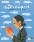 Image for My Name Is Georgia : A Portrait by Jeanette Winter