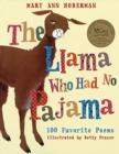 Image for The Llama Who Had No Pajama : 100 Favorite Poems