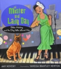 Image for Mister and Lady Day : Billie Holiday and the Dog Who Loved Her