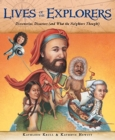 Image for Lives of the Explorers : Discoveries, Disasters (and What the Neighbors Thought)
