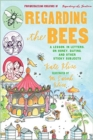 Image for Regarding the Bees : A Lesson, in Letters, on Honey, Dating, and Other Sticky Subjects
