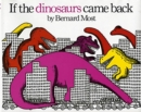 Image for If the Dinosaurs Came Back
