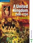 Image for A United Kingdom, 1500-1750