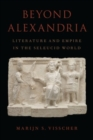 Image for Beyond Alexandria  : literature and empire in the Seleucid world