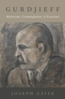 Image for Gurdjieff  : mysticism, contemplation and exercises
