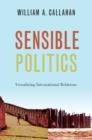 Image for Sensible politics  : visualizing international relations