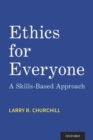 Image for Ethics for everyone  : a skills-based approach