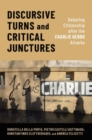 Image for Discursive turns and critical junctures  : debating citizenship after the Charlie Hebdo attacks