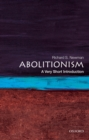 Image for Abolitionism: A Very Short Introduction