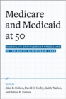 Image for Medicare and Medicaid at 50: America's entitlement programs in the age of affordable care