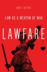 Image for Lawfare  : law as a weapon of war