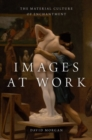 Image for Images at work  : the material culture of enchantment