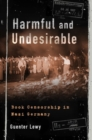 Image for Harmful and undesirable  : book censorship in Nazi Germany
