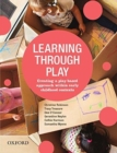 Image for Learning through play  : creating a play-based approach within early childhood contexts