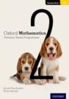 Image for Oxford mathematics primary years programmeTeacher book 2