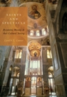 Image for Saints and spectacle  : Byzantine mosaics in their cultural setting